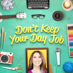 Don't Keep Your Day Job - Cathy Heller