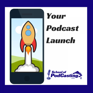 Your Podcast Launch