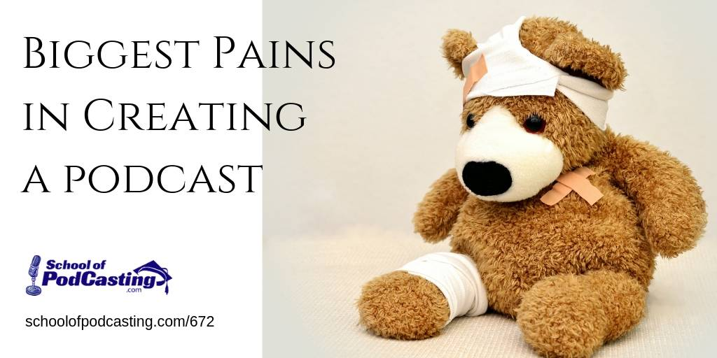 Biggest Pain in Podcasting