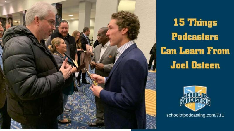 15 Things Podcasters Can Learn from Joel Osteen