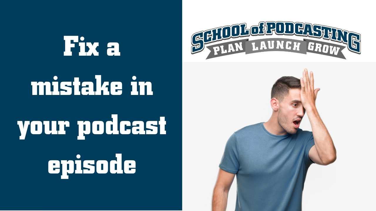 Fixing Podcast Mistakes