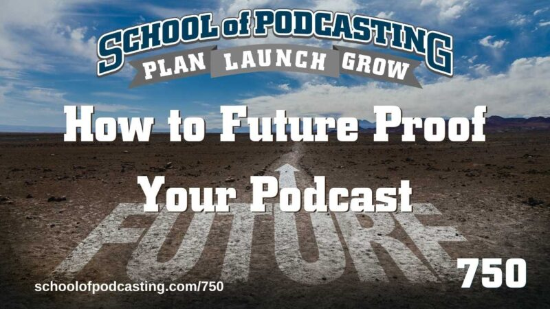 Future Proof Your Podcast
