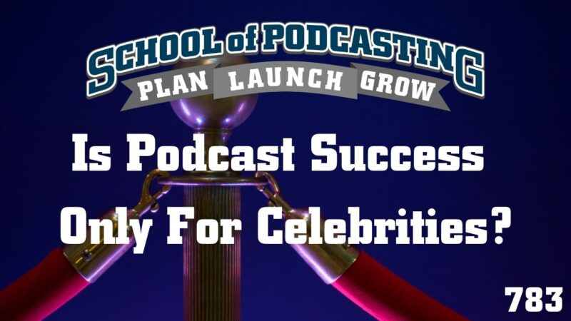 Podcast Success and Celebrities