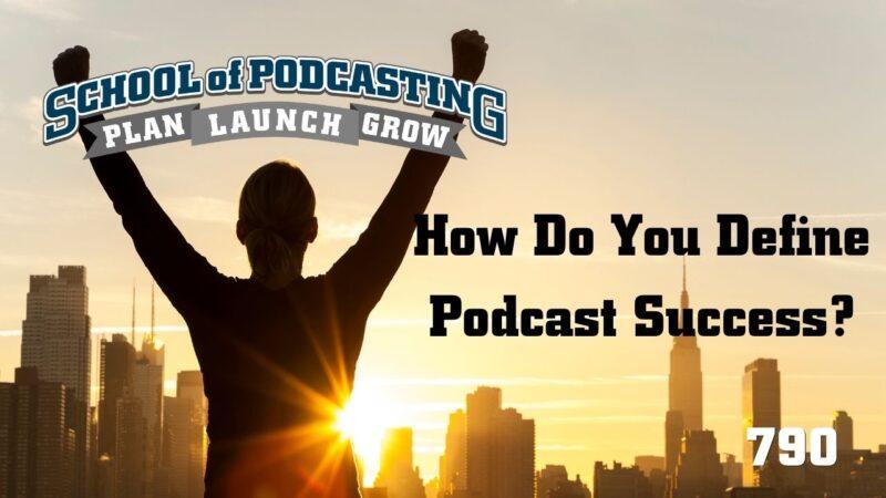 How Do You Define Podcast Success