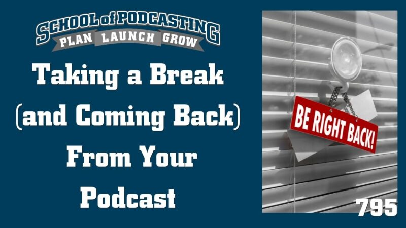 Taking a Break From Your Podcast